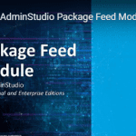 Flexera Launches Package Feed Module for AdminStudio