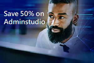 Save 50% off AdminStudio 2019 – Upgrade today!