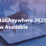 InstallAnywhere 2020 now Available !