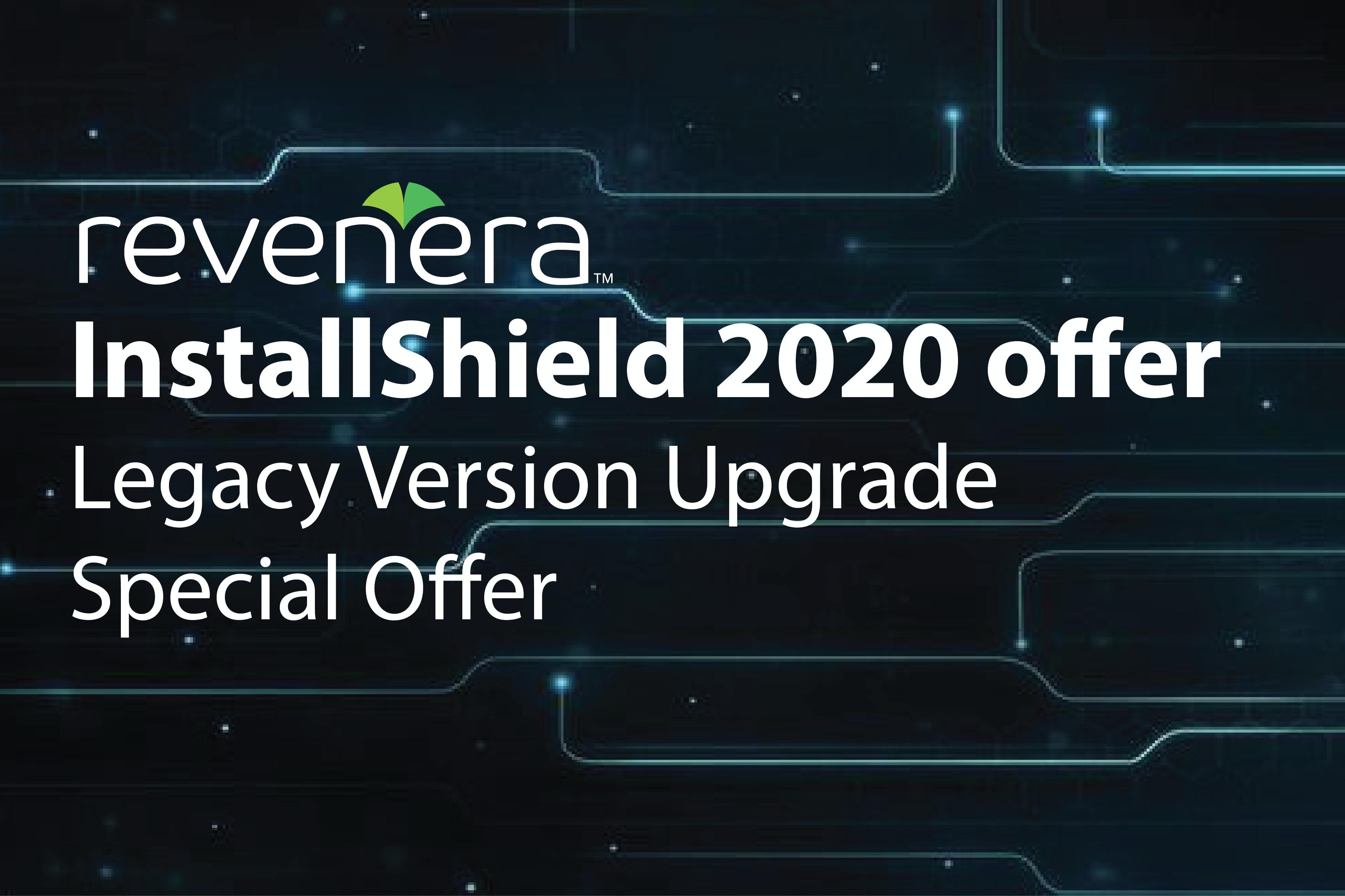 InstallShield 2020 offer | Legacy Version Upgrade Special Offer