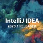 Newly Released IntelliJ IDEA 2020.1